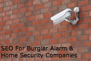 SEO for burglar Alarm & Home Security Companies