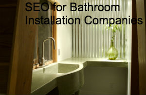 SEO for Bathroom Design & Installation Companies